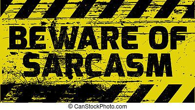 sarcasmo,  Beware, sinal