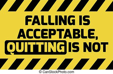 Falling is acceptable sign yellow with stripes, road sign...