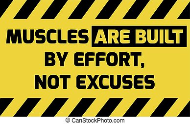 Muscles are built by effort sign yellow with stripes, road...