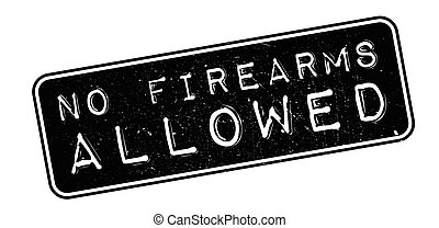 No Firearms Allowed rubber stamp on white Print, impress,...