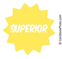 Superior rubber stamp isolated on white background Bright...