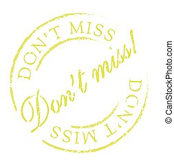 Don't miss rubber stamp. Grunge design with dust scratches....