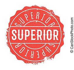 Superior rubber stamp isolated on white background. Grunge...
