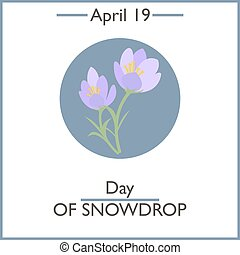 Day of Snowdrop, April 19. Vector illustration for you...