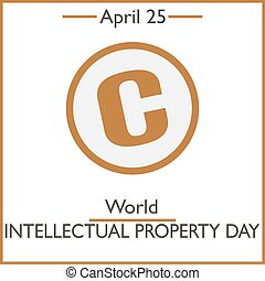 World Intellectual Property Day, April 25. Vector...