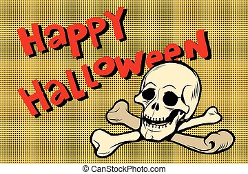 Happy Halloween skull and bones, pop art retro vector...