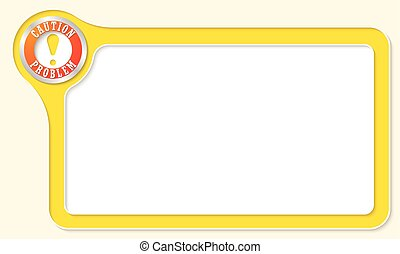 Vector frame for your text and exclamation mark
