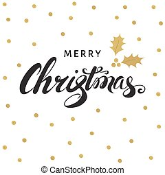 Merry Christmas hand lettering with golden twig of holly.