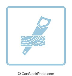 Handsaw cutting a plank icon. Blue frame design. Vector...