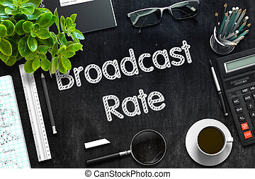 Black Chalkboard with Broadcast Rate. 3D Rendering. - Black...