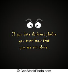 Darkness phobia - funny inscription template