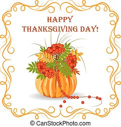 Happy Thanksgiving Day greeting card. Oange pumpkin full of...