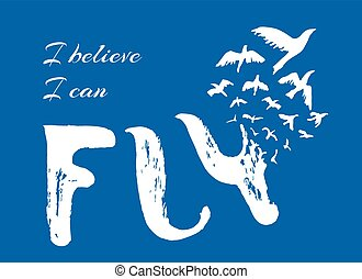 I believe I can fly. Hand drawn lettering design....