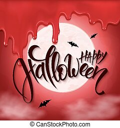 vector halloween poster with hand lettering greetings label - happy halloween - on red sky with full moon background, flying bats and bloody drips
