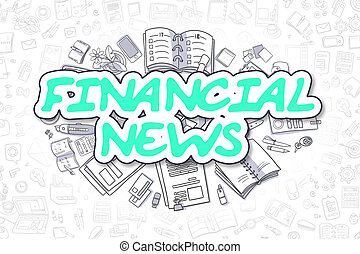 Financial News - Doodle Green Word Business Concept - Green...