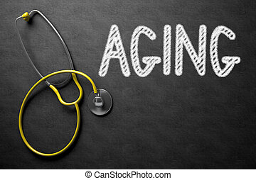 Aging - Text on Chalkboard. 3D Illustration. - Medical...