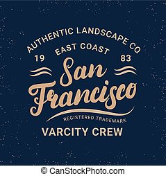 San Francisco hand written lettering for label, badge, tee print in vintage retro style.