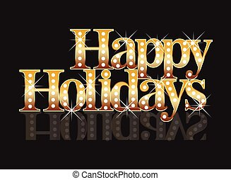 Happy holidays gold words