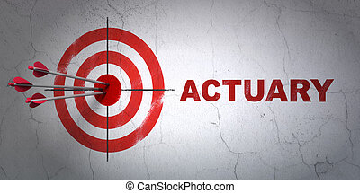 Insurance concept: target and Actuary on wall background -...