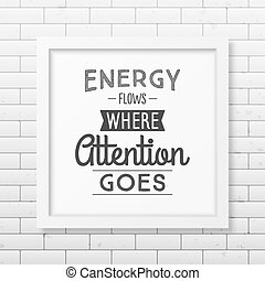 Health quote. Typographical Poster. - Energy flows where...