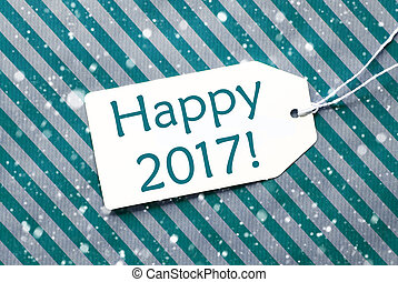 Label On Turquoise Paper, Snowflakes, Text Happy 2017 - One...