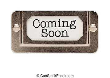 Coming Soon File Drawer Label Isolated on a White Background...