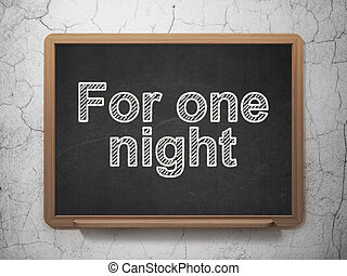 Vacation concept: For One Night on chalkboard background -...