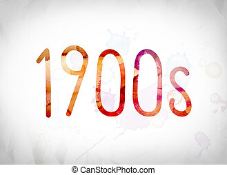"1900s Concept Watercolor Word Art - The word ""1900s"" written..."