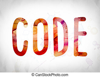Code Concept Watercolor Word Art - The word Code written in...