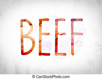 "Beef Concept Watercolor Word Art - The word ""Beef"" written..."