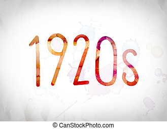 """1920s Concept Watercolor Word Art - The word """"1920s"""" written..."""