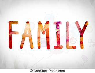 "Family Concept Watercolor Word Art - The word ""Family""..."