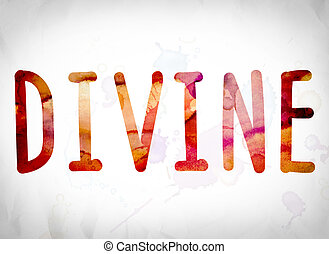 "Divine Concept Watercolor Word Art - The word ""Divine""..."
