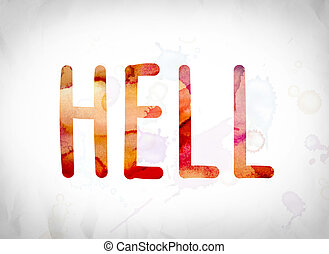 "Hell Concept Watercolor Word Art - The word ""Hell"" written..."
