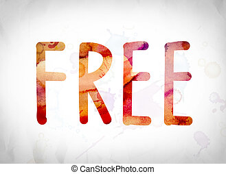 "Free Concept Watercolor Word Art - The word ""Free"" written..."