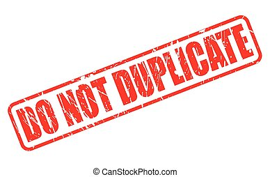 DO NOT DUPLICATE red stamp text