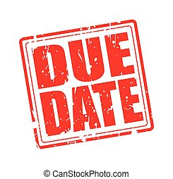 DUE DATE red stamp text