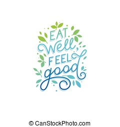 Vector logo design template with hand-lettering text - eat well, feel good