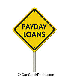 Payday Loans yellow warning highway road sign, Yellow...