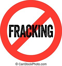 No Fracking - Fracking is short for hydraulic fracturing....