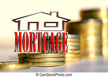 """The word """"mortgage"""" in the background the columns of coins"""
