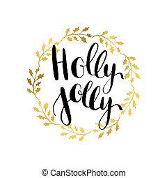 Holly Jolly vector greeting card with hand written...