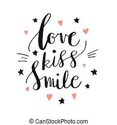Love Kiss Smile Decorative letters, hearts and stars. Hand drawn lettering inspiration quote. inscription. Font, motivational poster.