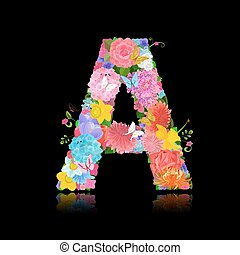 Fancy letter of beautiful flowers on black background A