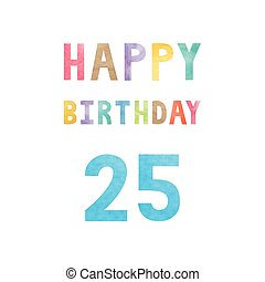 Happy 25th birthday anniversary card with colorful...