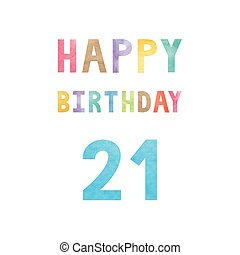 Happy 21th birthday anniversary card with colorful...