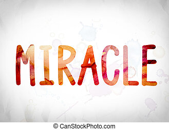 """Miracle Concept Watercolor Word Art - The word """"Miracle""""..."""