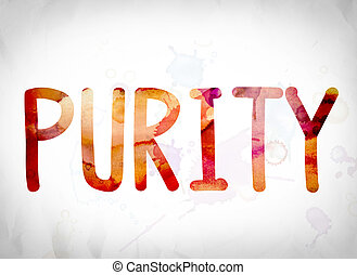 "Purity Concept Watercolor Word Art - The word ""Purity""..."