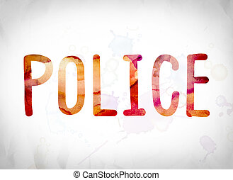 "Police Concept Watercolor Word Art - The word ""Police""..."