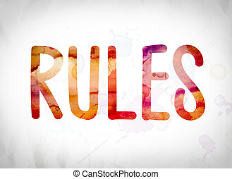 Rules Concept Watercolor Word Art - The word Rules written...
